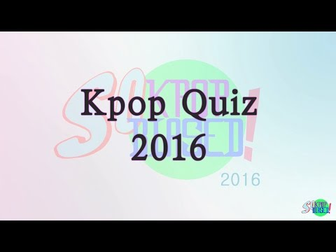 Kpop Quiz 2016 - Guess The MV