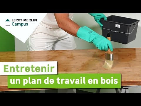 Comment Entretenir Un Plan De Travail En Bois Leroy Merlin Youtube