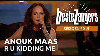 Anouk Maas - R U Kidding me - De Beste Zangers van Nederland