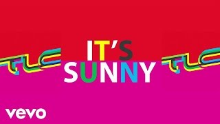 TLC - It's Sunny (Audio)