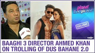 Baaghi 3 director Ahmed Khan REACTS to trolling of Dus Bahane 2.0 song | Exclusive