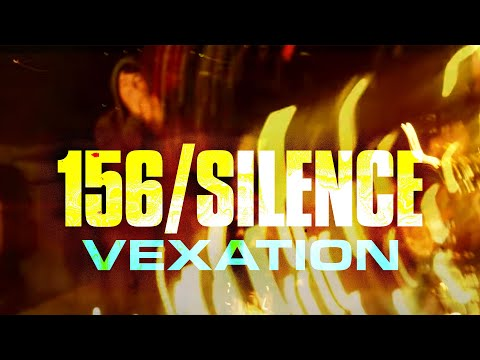156/Silence - Vexation (Official Music Video)