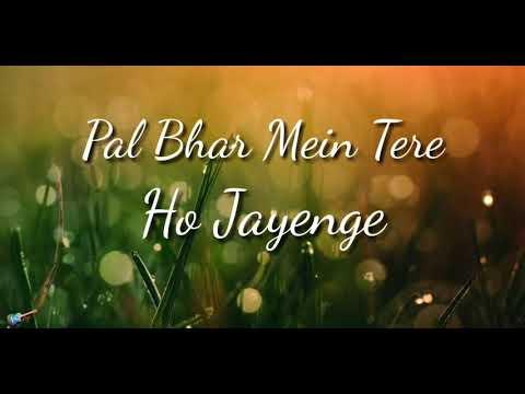 Pal Bhar Mein Tere Ho Jayenge | Koi Ishaara Toh Karo || WhatsApp Status || 30 Seconds Status Lyrics|