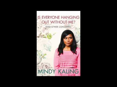 Mindy Kaling--Is Everybody Hanging Out Without Me? (Intro Selections)