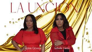 LA UNCION - Jackie Gómez, Isabelle Valdez (Video Oficial) @Jackie Gómez