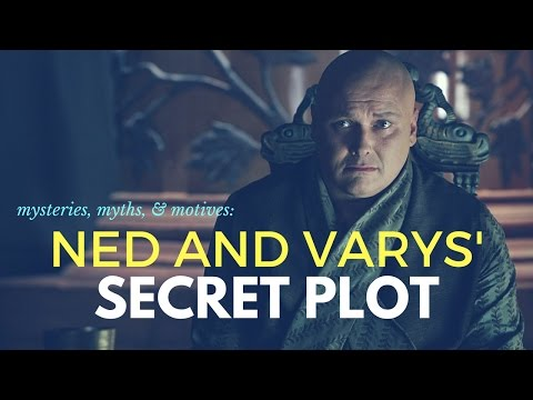 Game of Thrones/ASOIAF Theories   Mysteries, Myths, and Motives   Ned and Varys' Secret Plot