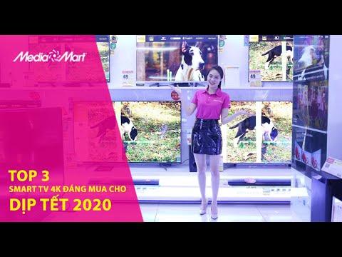 Top 3 Smart TV 4K đáng Mua Cho Dịp Tết 2020