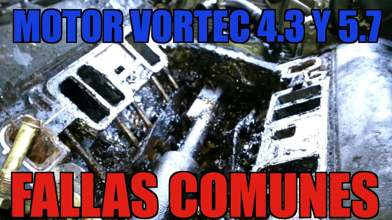 Lo que no sabes sobre el Motor VORTEC 4.3 5.7 !!!FALLAS ...