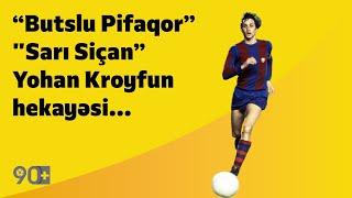 """90+   """"Butslu Pifaqor"""", """"Sarı Siçan""""  - Yohan Kroyfun hekayəsi..."""