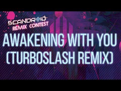 Scandroid - Awakening With You (Turboslash Remix)