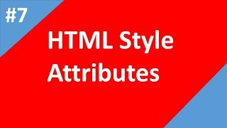 Html Style Attributes | Part - 07 | Html  tutorial for beginners | Tech Talk Tricks