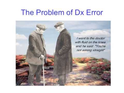 Dr Mark Graber | Reducing diagnostic error in medicine: what can I do?