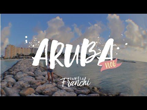 Travel Vlog Aruba - Daniela Franchi