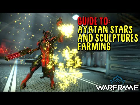 [Warframe] Ayatan Sculptures and Stars farming guide