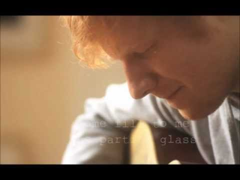 The Parting Glass [acoustic version] by Ed Sheeran Live with Lyrics
