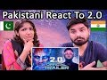 Pakistani Reacts To 2.0 - Official Trailer [Hindi]   Rajinikanth   Akshay Kumar   A R Rahman