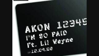 Akon Ft Lil Wayne - I'm So Paid (NEW!!)