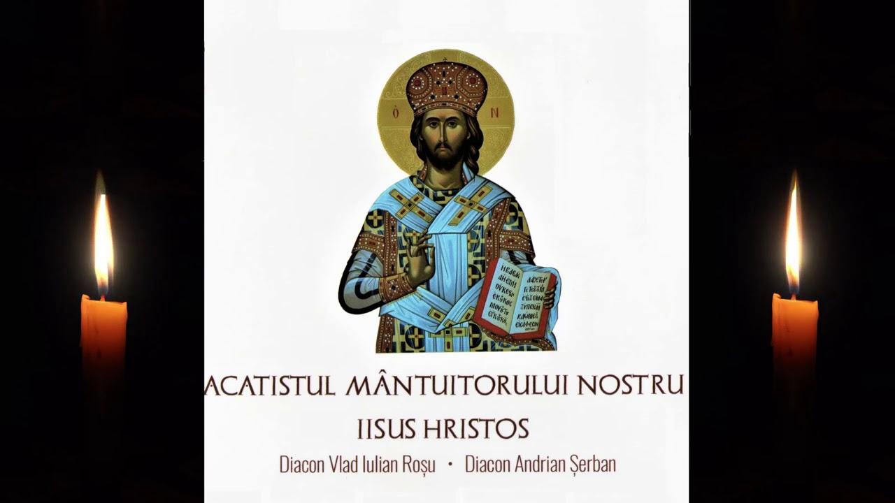 Download Acatistul Mantuitorului nostru Iisus Hristos - Diacon Rosu Vlad și Diacon Andrian Șerban