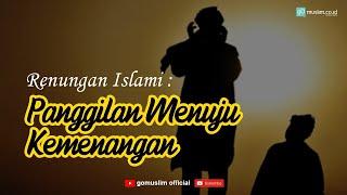 Dengarkan Renungan Islami Ini, Kita Lebih Taat Pada Panggilan Siapakah ??