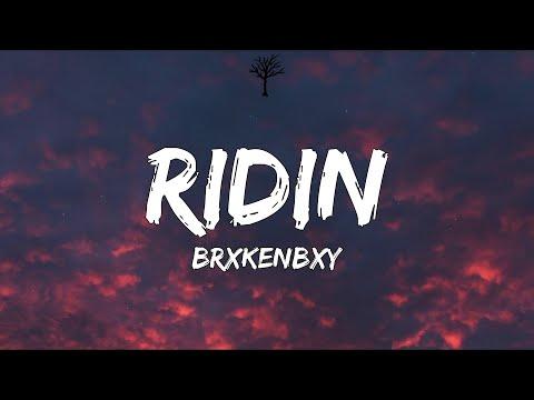 BrxkenBxy - Ridin (Lyrics)
