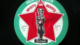 Misty in Roots - How Long Jah