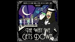 """the Way We Gets Down"" - Mista Cookie Jar & The Chocolate Chips [mp3]"