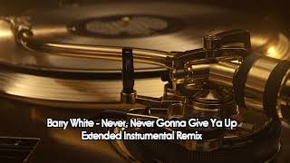 Barry White - Never, Never Gonna Give Ya Up (Extended Instrumental Remix)