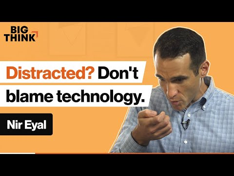 Are you distracted at work? Don't blame technology. | Nir Eyal | Big Think