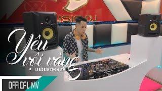 Yêu Vội Vàng ( Tropical House Remix)