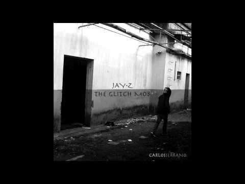 Jay-Z vs. The Glitch Mob - 99 Days (Carlos Serrano Mix)