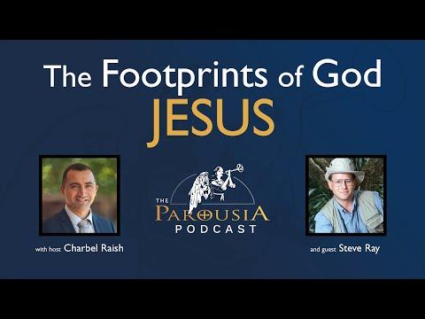 Steve Ray - The Footprints of God: Jesus
