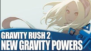 Gravity Rush 2 - New Gravity Powers Explained