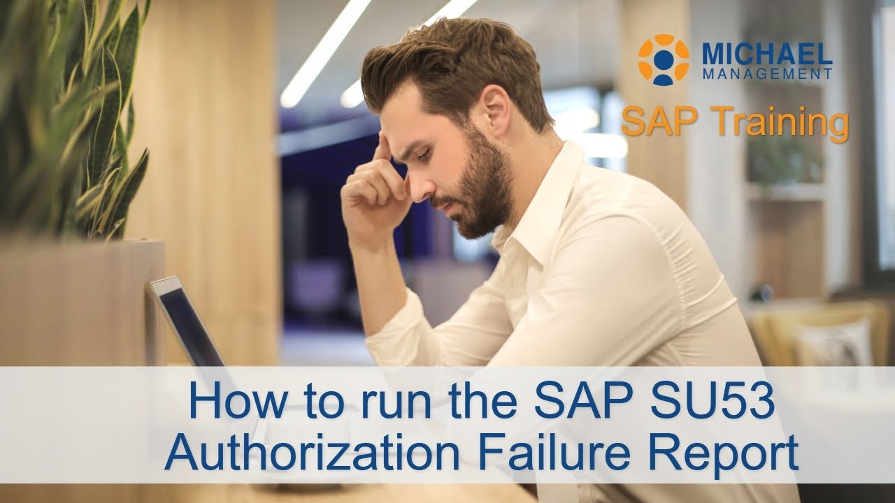 How to run the SAP SU53 Authorization Failure Report