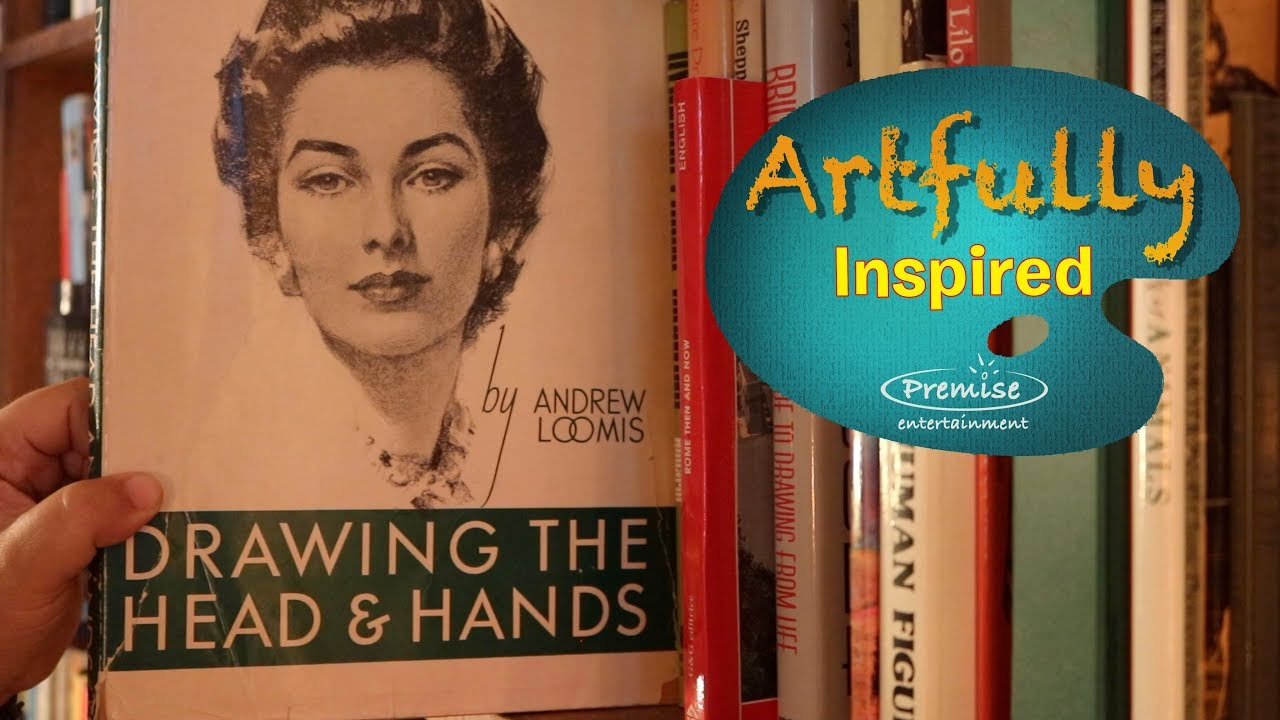 Artfully Inspired Andrew Loomis Drawing The Head And Hands 1956