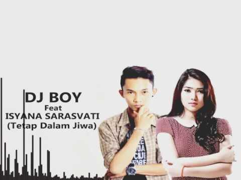 ISYANA SARASVATI  Tetap Dalam Jiwa DJ BOY Remix Free Download