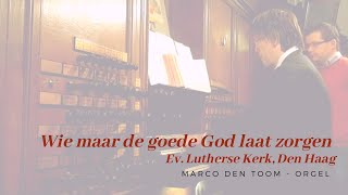 MARCO DEN TOOM - Grote God, wij loven U - Evang. Luth. Kerk, Den Haag (NL)