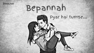 Bepannah   Whatsapp Status Video   Sad Love   Deep Love