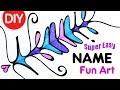 How to Create Art Using Your Name | Easy Fun DIY
