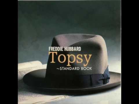 "Freddie Hubbard — ""Topsy: Standard Book"" [Full Album] (1990)"