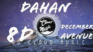 Dahan | December Avenue | 8D Audio