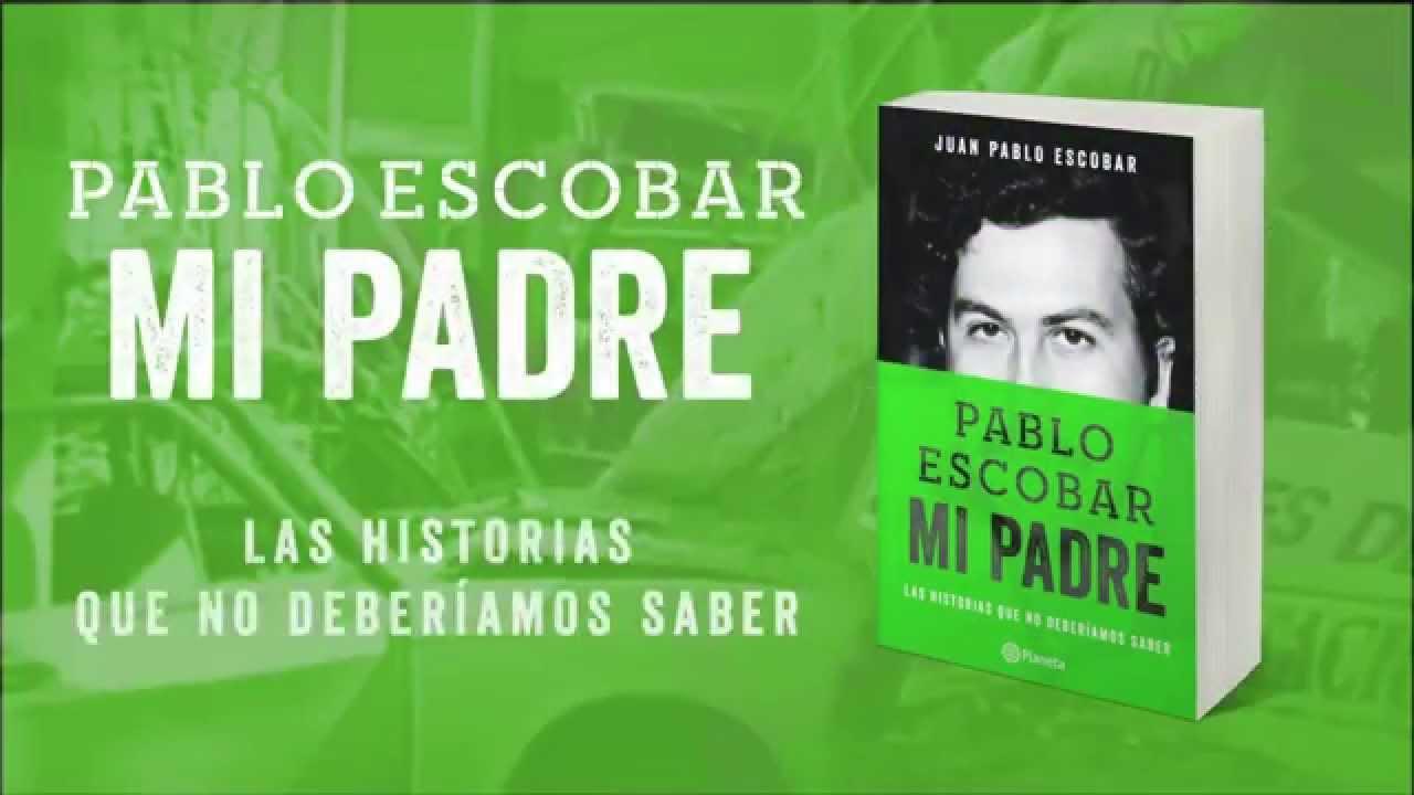 Pablo Escobar Mi Padre Juan Pablo Escobar Youtube