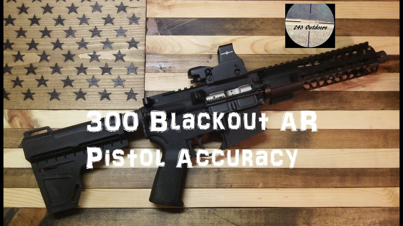 300 Blackout AR Pistol Accuracy