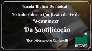 Capítulo XIII da confissão de fé de Westminster  - Da Santificação