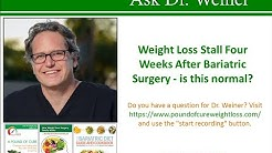 Weight Loss Stall Four Weeks After Bariatric Surgery - is this normal?