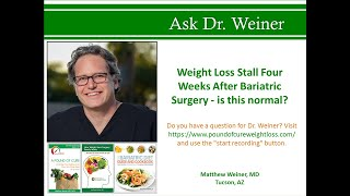 Weight Loss Stall F๐ur Weeks After Bariatric Surgery - is this normal?