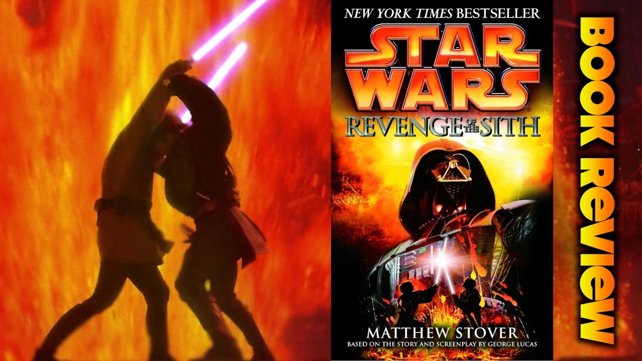 Book Review Star Wars Revenge Of The Sith By Matthew Stover Youtube