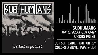 "Subhumans - ""Information Gap"""