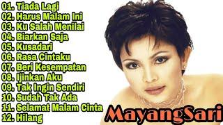 Mayang Sari Full Album | Tiada Lagi | Kusalah Menilai | Lagu Pop 90an - 2000an Indonesia Populer