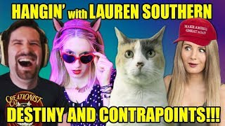 Hangin With Lauren Southern, Contrapoints & Destiny!