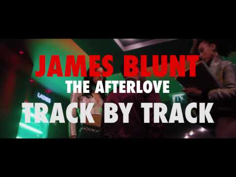 James Blunt - The Afterlove [Track By Track - Part 1]